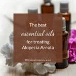 18 best essential oils for hair growth and Alopecia treatment on Winning Alopecia