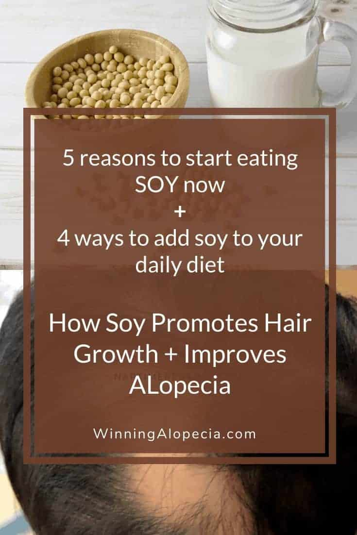 5 reasons why SOY is an important food to improve Alopecia and promote hair growth on Winning Alopecia Pinterest