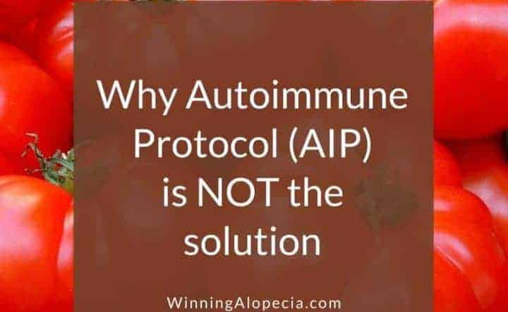 The limitations of Autoimmune Diet (AIP Diet) for autoimmune Alopecia