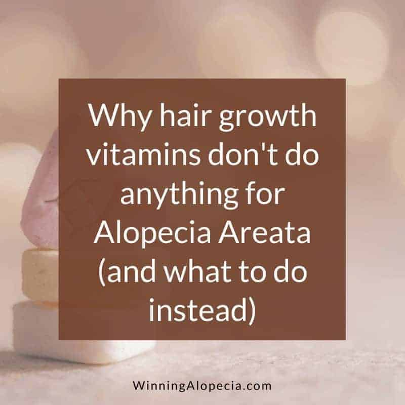 Why hair growth vitamins don't help with Alopecia Areata