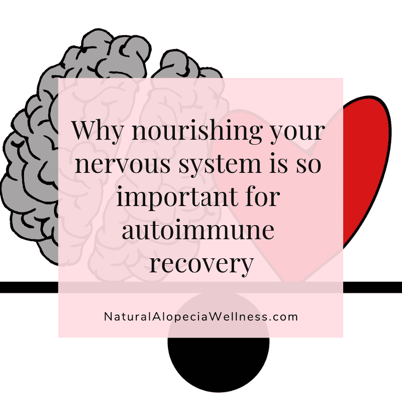 Why nourishing your nervous system is so important for autoimmune recovery