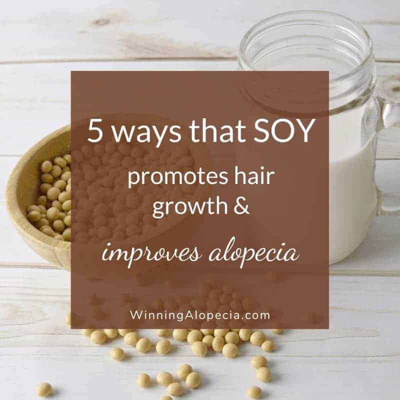 5 reasons why SOY is an important food to improve Alopecia and promote hair growth